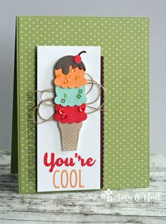 A Tower of Ice Cream — FMS270 |  Amy's Paper Crafts | you're cool