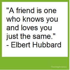 Elbert Hubbard #quote Inspirational Quotes About Friendship, Friendship Quotes, Love Me Quotes, Favorite Quotes, Knowing You, Personality, Love You, Design Inspiration, Thoughts