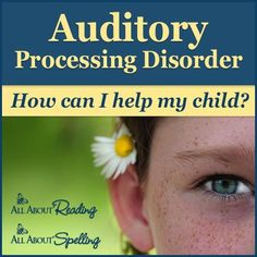 Auditory Processing Disorder: How can I help my child? | All About Learning Press