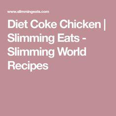 Diet Coke Chicken | Slimming Eats - Slimming World Recipes