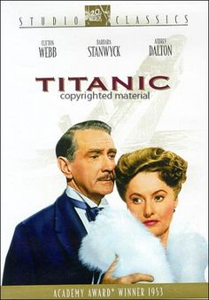 The first big-budget feature about the sinking of the famous ship was Titanic, released in 1953 and starring Barbara Stanwyck, Thelma Ritter, Robert Wagner, and Clifton Webb. Barbara Stanwyck, Turner Classic Movies, Classic Movie Stars, Classic Films, Academy Award Winners, Oscar Winners, Southampton, Titanic Film, Rms Titanic