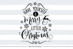 Have Yourself a Merry Little Christmas SVG Files  By BlackCatsSVG