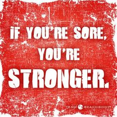 """If you're sore, you're stronger."" #Fitness #Inspiration #Quote"