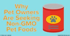 Pet owners are increasingly looking for healthier, natural pet food and treat options for their pets. http://healthypets.mercola.com/sites/healthypets/archive/2016/06/04/non-gmo-pet-foods.aspx