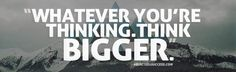 Think Big Picture Quote  Article Here: http://addicted2success.com/success-advice/the-major-4-things-that-are-keeping-you-from-greatness/