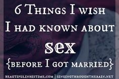 6 Things I Wish I Had Known About Sex (Before I Got Married) - Singing through the Rain - such a good and honest read