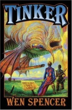 Tinker (Elfhome, Book 1):  How Earth and Elfhome are linked.  Not fantasy at all, brilliant SF and a great story.