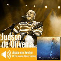 """Ouça a música """"Ajuda-me Senhor"""" do CD Ele Enxugou Minhas Lágrimas do Judson de Oliveira: http://www.onimusic.com.br/player/player.aspx?IdMusica=183&utm_campaign=musicas-oni&utm_medium=post-22jan&utm_source=pinterest&utm_content=judson-ajuda-me-senhor-trecho-player"""
