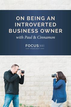Running a small creative business as an introvert | Introvert | Can I be a photographer and introvert | Introvert Business Owner | Business Podcast | Photography Podcast | Focused Podcast 025: On being an introverted business owner, Paul & Cinnamon