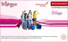 Fly with #Ethiopian #Airlines & Enjoy 64 Kgs #Baggage #Allowance in #Economy Class   Book & travel before 30 Nov 13 and enjoy 2 pieces at 32 Kgs each Baggage Allowance in Economy Class on Ethiopian Airlines flights to Harare, Lagos, Abuja, Enugu (Nigeria), Accra and Douala (Cameroon).