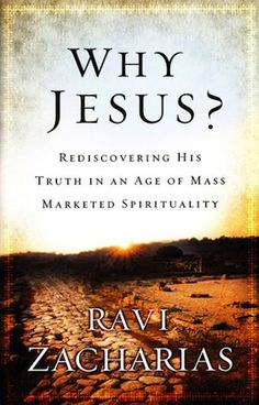 "Reviewing Ravi Zacharias book   ""Why Jesus"" Can't get enough of Ravi preaching. He is truly and man of God."