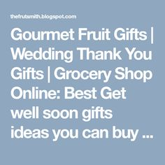 Best Get well soon gifts ideas you can buy online and send anywhere in india Grocery Shop Online, Wedding Thank You Gifts, Fruit Gifts, Get Well Soon Gifts, Wellness, India, Canning, Stuff To Buy, Gourmet