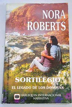 Sortilegio - Nora Roberts... I loved it!!! 4ta de la Serie Lo Donovan