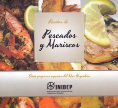 TÍTULO: Recetas de pescados y mariscos: cómo preparar especies del mar argentino AUTOR: Instituto Nacional de Investigación y Desarrollo Pesquero (Argentina) CÓDIGO: 641.692 098 2/I59/2016