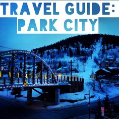 Travel Guide: Park City, Utah. Ski, snowboard, winter, Park City Mountain Resort, Salt Lake City, Deer Valley. Skiing, Ski vacation.