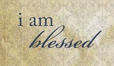 """I am blessed. There is power in this statement. Say it with me """"I AM BLESSED"""" Inspiring Quotes, Great Quotes, Quotes To Live By, Inspirational Verses, Awesome Quotes, Fun Clips, Encouragement, I Am Blessed, Blessed Sunday"""