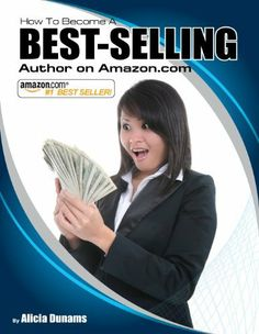 How to Become a Bestselling Author on Amazon.com by Alicia Dunams. $2.99. Publisher: Bush Street Press (October 19, 2010). 19 pages