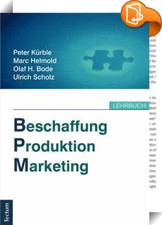 Beschaffung, Produktion, Marketing    ::  Dieses Lehrbuch leistet die Zusammenführung der bislang lediglich getrennt voneinander wahrgenommenen betriebswirtschaftlichen Disziplinen Beschaffung, Produktion und Marketing - und ist damit einzigartig auf dem deutschen Markt. Sein Mehrwert liegt in der klaren Darstellung der Interdependenzen und Einflüsse, welche diese ökonomischen Teilbereiche aufeinander ausüben. Wissenschaftlich anspruchsvoll, zugleich jedoch nachvollziehbar und kompakt ...
