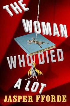 Jasper Fforde  The Woman Who Died a Lot