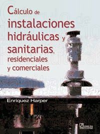 LIBROS LIMUSA: CÁLCULO DE INSTALACIONES HIDRÁULICAS Y SANITARIAS ...