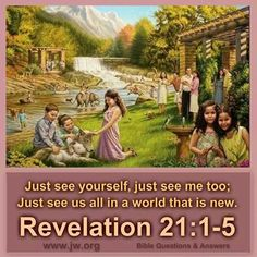 Revelation 21:1-5 ♥•.¸¸.•♥   JW.org has the Bible  bible based study aids to read, watch, listen  download in 300+ (sign included) languages. They also offer free in home bible studies.  All at no charge.