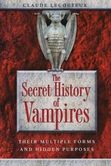 The Secret History Of Vampires: Their Multiple Forms And Hidden Purpose Book by Claude Lecouteux