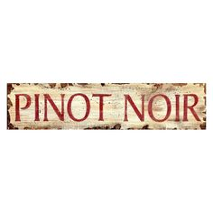 """Inspired by weathered, antique signs, """"Pinot Noir"""" Wood Wall Art features a nostalgic design printed directly on a distressed wood panel. The knots and imperfections in the wood add one-of-a-kind character. Wine Wall Art, Metal Wall Art, Distressed Wood Wall, Wine And Cheese Party, Wine Cheese, Eye Chart, Wine Parties, Parties Food, Pinot Noir"""