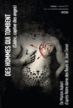 """""""Des Hommes qui tombent"""" de Marion Aubert, d'après """"Notre Dame des fleurs"""" de Jean Genet. Compagnie Le Souffleur de verre. Affiche 40x60 cm. #affiche #poster #theatre #jeangenet #genet #queer #gay #gayculture #tattoo #tattoos #tatouages #cœur #heart"""