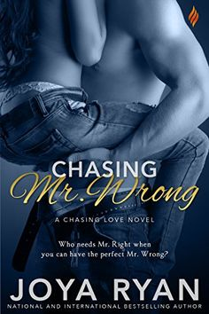 Chasing Mr. Wrong (Chasing Love Series Book 4) Entangled:...