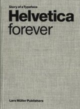 Victor Malsy, Lars Müller (a cura di)  Helvetica forever Story of a Typeface
