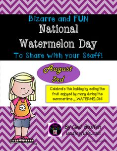 Celebrate this holiday by eating the fruit enjoyed by many during the summertime...WATERMELON!