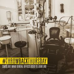 EVER WONDER WHAT a dentist's office looked like in the early 1900s? We like the vintage look but we love our modern technology more!