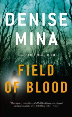 """Field of Blood (Paddy Meehan, #1) / Denise Mina (2005) Followed by """" Dead hour"""" (2006) and """"Slip of the knife"""" (2007) Patricia """"Paddy"""" Meehan, journalist for the Scottish Daily News in Glasgow."""