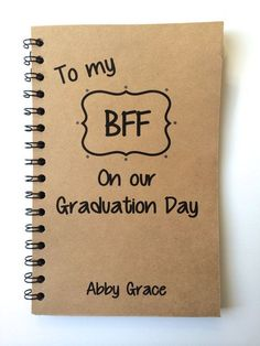Graduation Gifts Discover Best Friend Gift Graduation Gift BFF Class of 2020 Friends Graduation Notebook Personalized Graduation Notebook gift Graduate Best Friend Gift Graduation Gift BFF Class of 2018 Graduation Gifts For Best Friend, Presents For Best Friends, Graduation Diy, Diy Gifts For Friends, Grad Gifts, Parent Gifts, Gifts For Dad, Friendaversary Gifts, Diy Bff Gifts