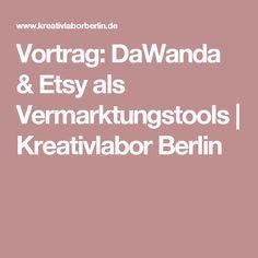 Vortrag: DaWanda & Etsy als Vermarktungstools   Kreativlabor Berlin