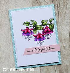 Stamping & Sharing: Have A Delightful Day