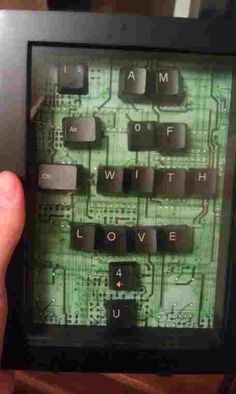 For the guys who love technology or anything having to do with hacking, computers or video games this would be so cute. Made out of keyboard keys and a big micro chip of aome sort #creative #ideas #gift #gifts #boufriendgifts