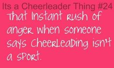 Soo true. Cheerleading is a sport!