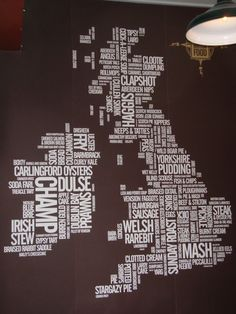Foods of the British Isles - A Typographic Map of Food of the British Isles, on the wall of a restaurant in Durham, England / geographer-at-large
