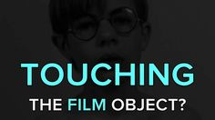 TOUCHING THE FILM OBJECT? by Catherine Grant. A FILMANALYTICAL and FILM STUDIES FOR FREE video collage, made by Catherine Grant.