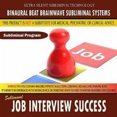 Job Interview Success -- by Binaural Beat Brainwave Subliminal Systems.  Click the picture for more.....