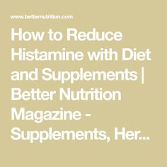 How to Lower Histamine with Diet and Supplements Better Nutrition Magazine - Nutritional Supplements Holistic Nutrition, Proper Nutrition, Effects Of Turmeric, Mast Cell Activation Syndrome, Vitamin K1, High Cholesterol Levels, Bone Health, Nutritional Supplements