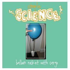Balloon Rocket with Cargo - Simple Science Experiments