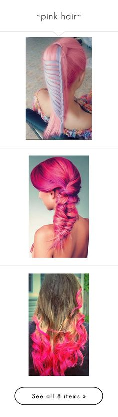 """""""~pink hair~"""" by sophie-sinclair ❤ liked on Polyvore featuring hair, hairstyles, cabelos, people, models, beauty products, haircare, hair styling tools, cabelo and hair styles"""