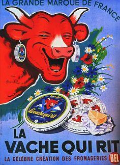 La Vache Qui Rit Vintage Poster - meer op www. Pub Vintage, Vintage Labels, Vintage Postcards, Vintage Images, Retro Poster, Poster Ads, Retro Ads, Vintage Poster, Vintage Advertising Posters