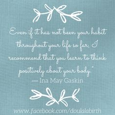 Ina May Gaskin Quotes DouLaLa BirthServices, Calgary Doula www.facebook.com/doulalabirth