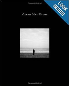 Carrie Mae Weems: Three Decades of Photography and Video (Frist Center for the Visual Arts): Kathryn E. Delmez, Henry Louis Gates Jr., Frank...