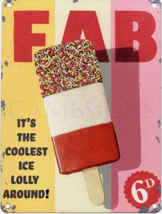 FAB ICE LOLLY Metal Advertising Sign (SMALL 200mm X 150mm... https://www.amazon.co.uk/dp/B00FBMI7PW/ref=cm_sw_r_pi_dp_wV8rxbEHW3BZP