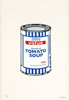 Banksy - 'Soup Can' A homage to Warhol and perhaps Tesco Value too.