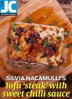 Silvia Nacamulli's Tofu 'steak' with sweet chilli sauce - This is a tasty way to serve tofu and a great main course alternative. Firm tofu, such as Cauldron works best as it keeps its shape and it has good texture. Tofu Steak, Sweet Chilli Sauce, Jewish Recipes, Cauldron, Plant Based Recipes, Cheesesteak, Spicy, Alternative, Tasty